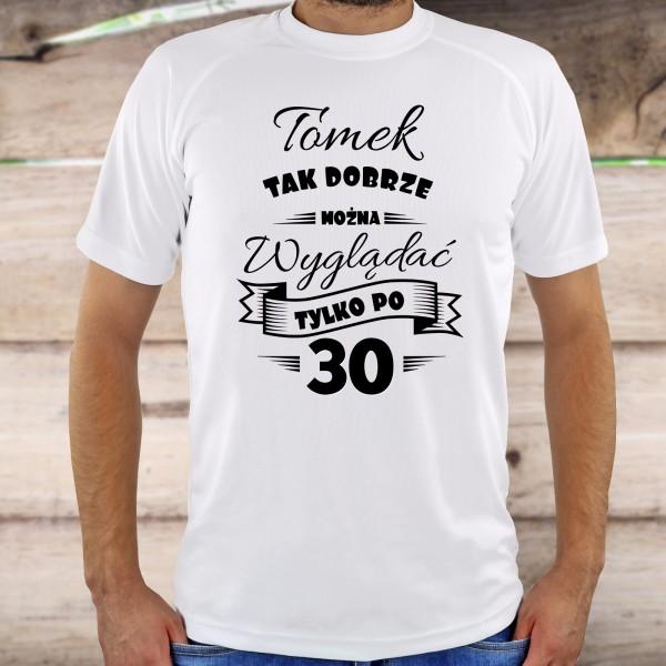 dfbb5e13c Koszulka z nadrukiem imienia na prezent z okazji 30 urodzin ...